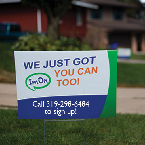 A ImOn yard sign that says We just got ImOn, you can too!